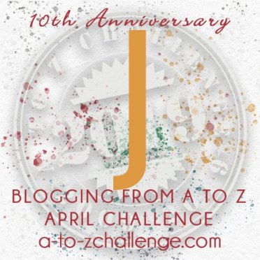 A to Z Blogging Challenge - The Letter J