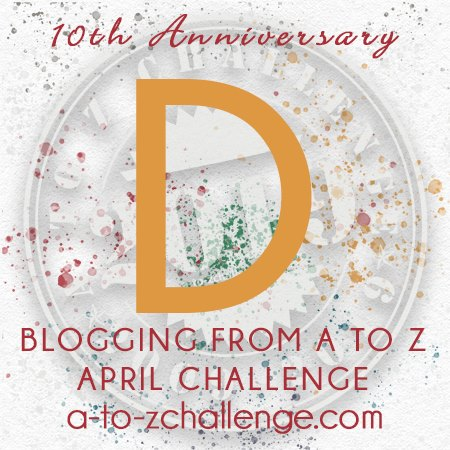 Letter D in A to Z Blogging Challenge